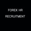 FOREX HR RECRUITMENT