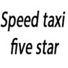 SPEED TAXI FIVE STAR